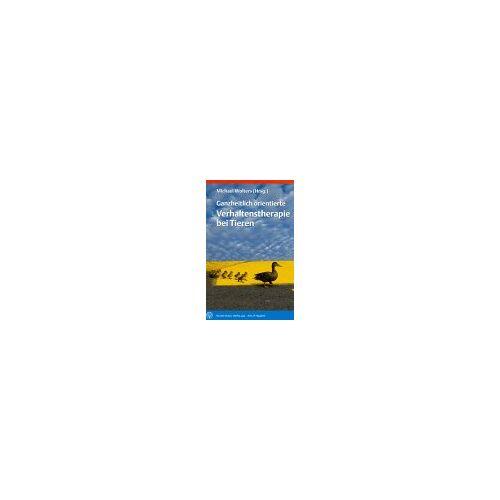 Michael Wolters - Ganzheitlich orientierte Verhaltenstherapie bei Tieren: Praktische Therapiekonzepte zur Linderung und Heilung - Preis vom 19.06.2021 04:48:54 h