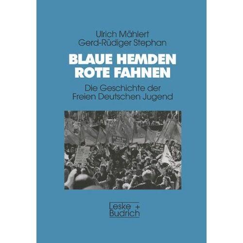 Ulrich Mählert - Blaue Hemden - Rote Fahnen - Preis vom 21.06.2021 04:48:19 h