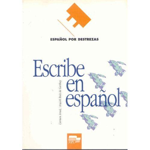 Carmen Arnal - Espanol Por Destrezas: Escribe En Espanol - Preis vom 11.10.2021 04:51:43 h
