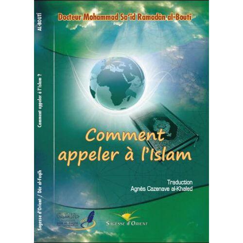 - Comment appeler à l'Islam. - Preis vom 09.06.2021 04:47:15 h