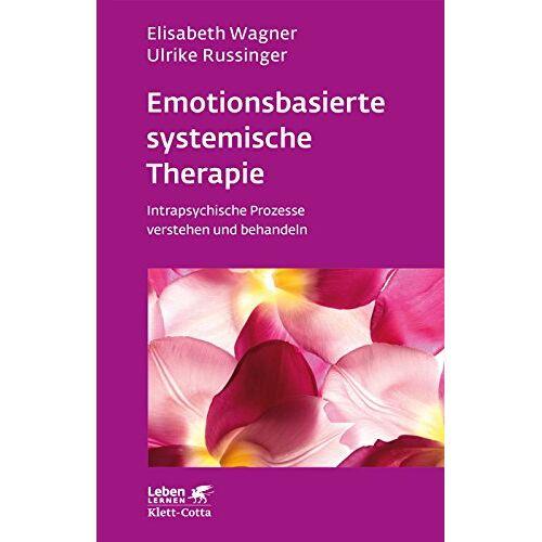 Elisabeth Wagner - Emotionsbasierte systemische Therapie: Intrapsychische Prozesse verstehen und behandeln (Leben lernen) - Preis vom 01.08.2021 04:46:09 h