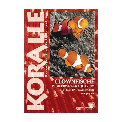 Wolfgang Mai - Clownfische im Meerwasseraquarium: Pflege und Nachzucht - Preis vom 09.06.2021 04:47:15 h