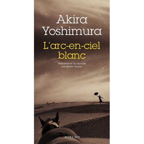 Akira Yoshimura - L'arc-en-ciel blanc - Preis vom 13.06.2021 04:45:58 h