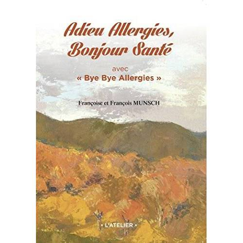 - Adieu Allergies, Bonjour Santé avec Bye Bye Allergies - Preis vom 28.07.2021 04:47:08 h
