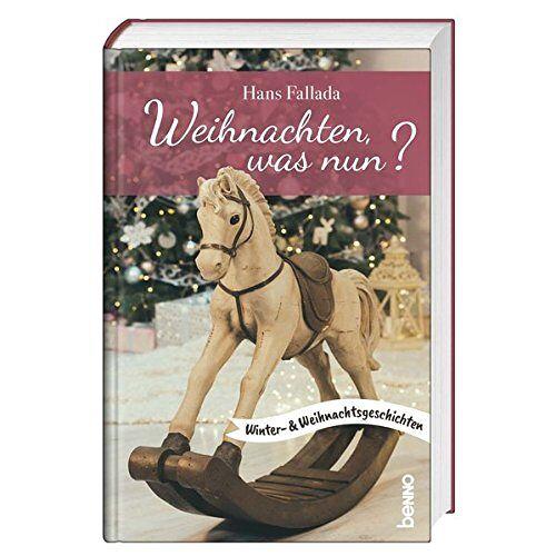 Hans Fallada - Weihnachten, was nun?: Winter- und Weihnachtsgeschichten - Preis vom 28.09.2021 05:01:49 h