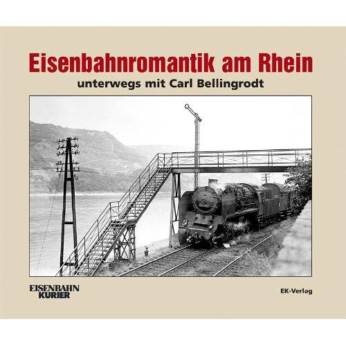 - Eisenbahnromantik am Rhein: Unterwegs mit Carl Bellingrodt - Preis vom 20.06.2021 04:47:58 h