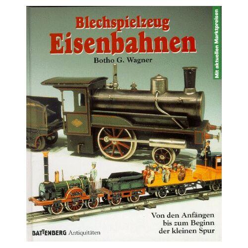 Wagner, Botho G. - Blechspielzeug Eisenbahnen - Preis vom 23.09.2021 04:56:55 h