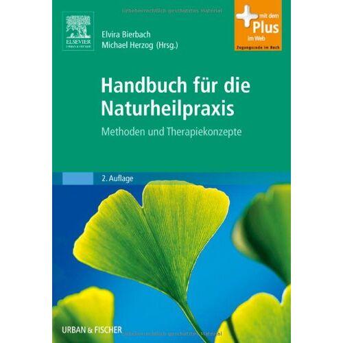Elvira Bierbach - Handbuch für die Naturheilpraxis: Methoden und Therapiekonzepte - mit Zugang zum Elsevier-Portal - Preis vom 18.06.2021 04:47:54 h