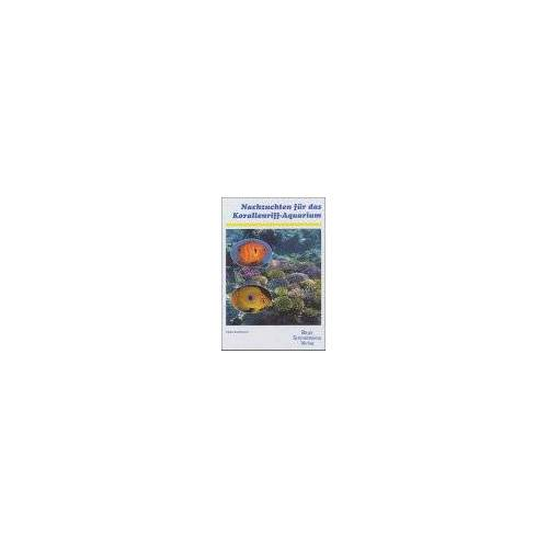 Dieter Brockmann - Nachzuchten für das Korallenriff-Aquarium - Preis vom 21.06.2021 04:48:19 h
