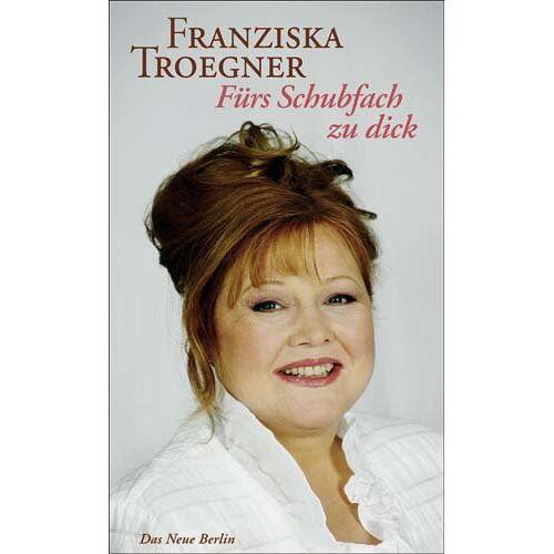 Franziska Troegner - Fürs Schubfach zu dick - Preis vom 19.06.2021 04:48:54 h