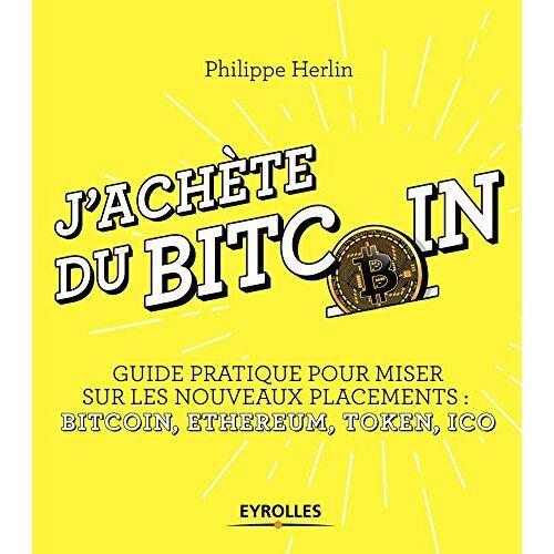 - J'achète du Bitcoin : Guide pratique pour miser sur les nouveaux placements : Bitcoin, Ethereum, Token, ICO - Preis vom 12.06.2021 04:48:00 h