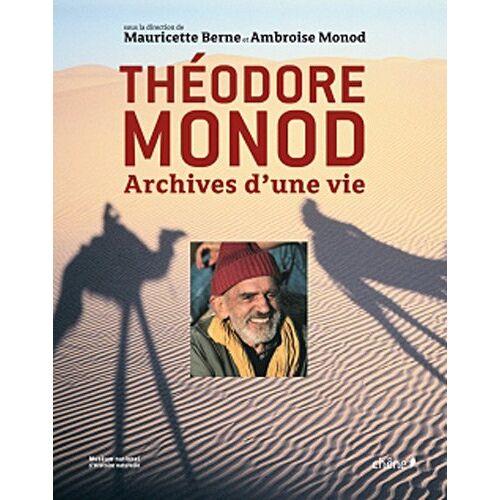 Mauricette Berne - Théodore Monod : Archives d'une vie - Preis vom 11.06.2021 04:46:58 h