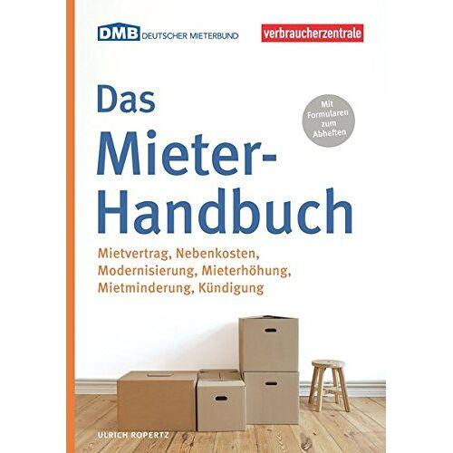 Ulrich Ropertz - Das Mieter-Handbuch: Mietvertrag, Nebenkosten, Modernisierung, Mietminderung, Kündigung - Preis vom 22.06.2021 04:48:15 h