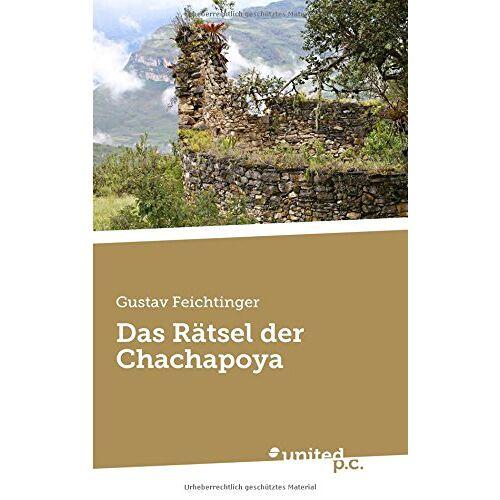 Gustav Feichtinger - Das Rätsel der Chachapoya - Preis vom 20.06.2021 04:47:58 h