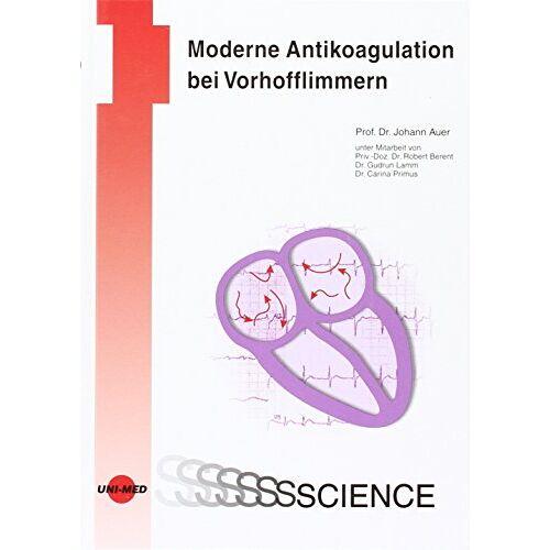 Johann Auer - Moderne Antikoagulation bei Vorhofflimmern - Preis vom 11.06.2021 04:46:58 h
