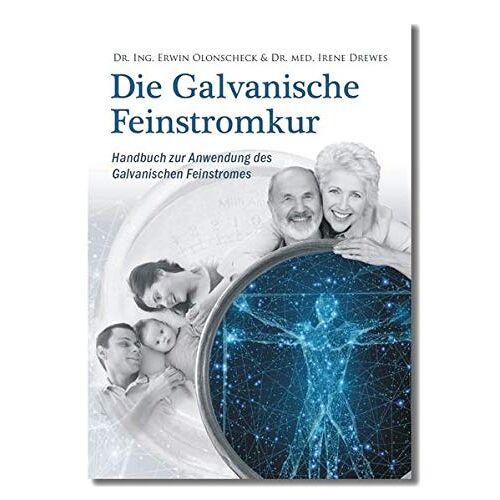 Gesellschaft für Galvanische Heilkunde e.V. - Die Galvanische Feinstromkur: Handbuch zur Anwendung des Galvanischen Feinstromes - Preis vom 21.06.2021 04:48:19 h