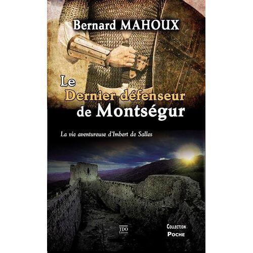 Bernard Mahoux - Le dernier défenseur de Montségur - Preis vom 22.06.2021 04:48:15 h