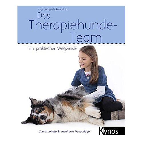 Inge Röger-Lakenbrink - Das Therapiehunde-Team: Ein praktischer Wegweiser (Hunde helfen Menschen) - Preis vom 15.10.2021 04:56:39 h