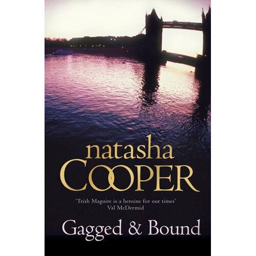 Natasha Cooper - Gagged and Bound (Trish Maguire 7) - Preis vom 19.06.2021 04:48:54 h