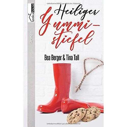 Bea Berger - Heiliger Gummistiefel - Preis vom 15.06.2021 04:47:52 h