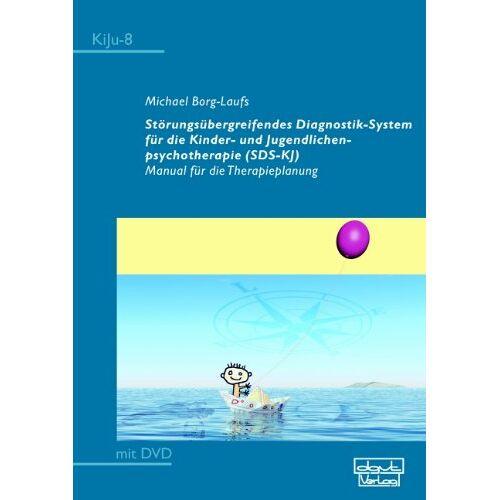 Michael Borg-Laufs - Störungsübergreifendes Diagnostik-System für die Kinder- und Jugendlichenpsychotherapie (SDS-KJ): Manual für die Therapieplanung - Preis vom 19.06.2021 04:48:54 h