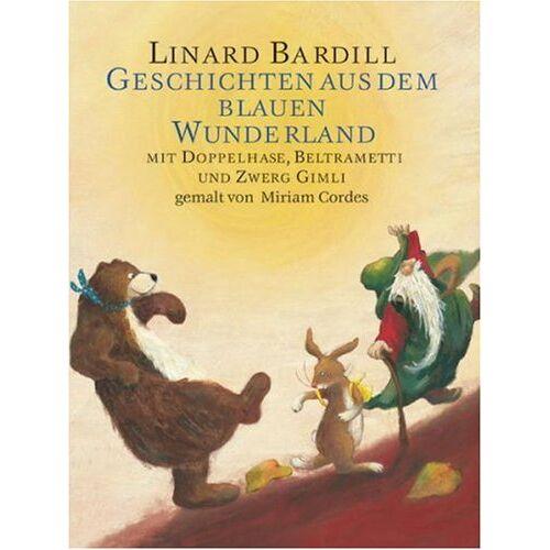 Linard Bardill - Geschichten aus dem Wunderland: mit Doppelhase, Beltrametti und Zwerg Gimli - Preis vom 16.06.2021 04:47:02 h