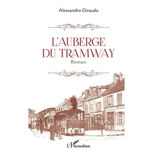 Alessandro Giraudo - L'auberge du tramway: Roman - Preis vom 22.07.2021 04:48:11 h