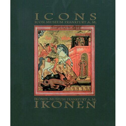 Ikonen-Museum d. Stadt Frankfurt am Main - Ikonen - Icons: Ikonen-Museum Frankfurt a M. - Icon Museum Frankfurt a.M. - Preis vom 23.07.2021 04:48:01 h
