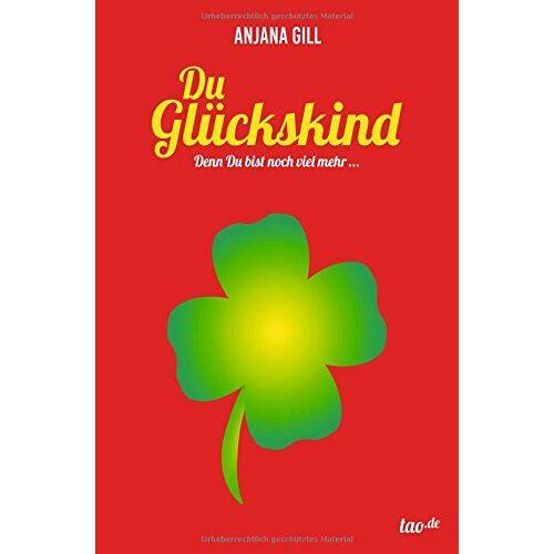 Anjana Gill - Du Glückskind: denn Du bist soviel mehr - Preis vom 19.09.2021 04:53:15 h