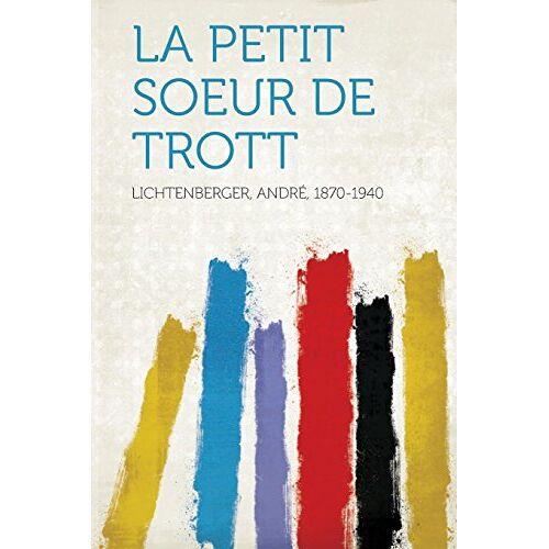 André Lichtenberger - La Petit Soeur de Trott - Preis vom 14.06.2021 04:47:09 h