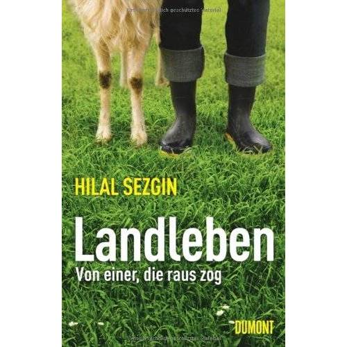 Hilal Sezgin - Landleben: Von einer, die raus zog - Preis vom 19.06.2021 04:48:54 h