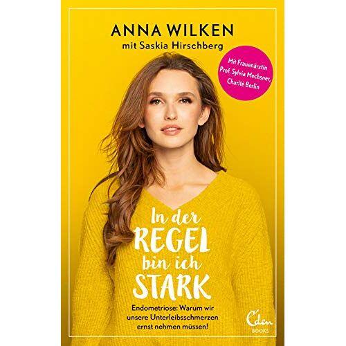 Anna Wilken - In der Regel bin ich stark: Endometriose: Warum wir unsere Unterleibsschmerzen ernst nehmen müssen! - Preis vom 21.06.2021 04:48:19 h