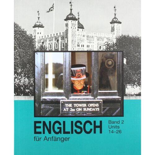 Hannelore Gottschalk - Gottschalk, H: Englisch für Anfänger Bd. 2, Units 14-26 - Preis vom 17.06.2021 04:48:08 h
