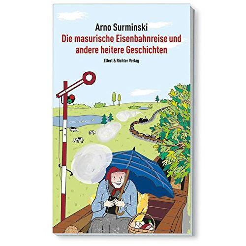 Arno Surminski - Die masurische Eisenbahnreise und andere heitere Geschichten - Preis vom 19.06.2021 04:48:54 h