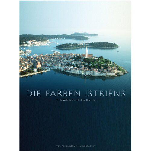 Mella Waldstein - Die Farben Istriens - Preis vom 11.06.2021 04:46:58 h