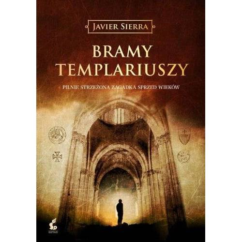 Javier Sierra - Bramy templariuszy - Preis vom 17.06.2021 04:48:08 h