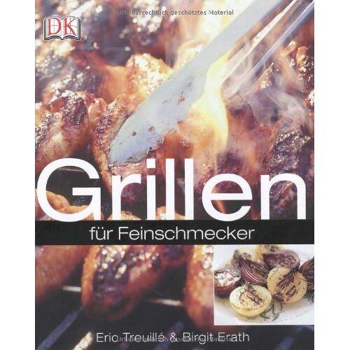 Birgit Erath - Grillen. für Feinschmecker - Preis vom 15.06.2021 04:47:52 h