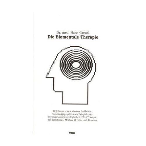 Hans Greuel - Die Biomentale Therapie - Ergebnisse eines wissenschaftlichen Forschungsprojektes des BMAS am Beispiel des Hörsturzes, Morbus Menière und Tinnitus - Preis vom 22.09.2021 05:02:28 h