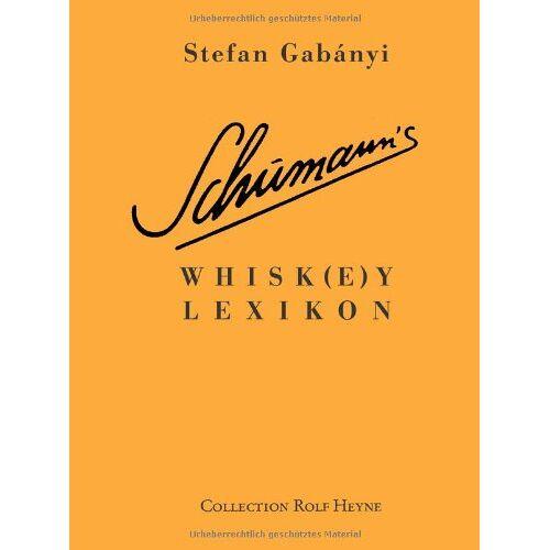 Stefan Gabanyi - Schumann's Whiskey-Lexikon - Preis vom 23.07.2021 04:48:01 h