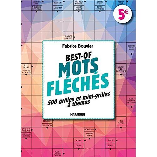 Fabrice Bouvier - Best-of mots fléchés : 500 grilles et mini-grilles à thèmes - Preis vom 17.06.2021 04:48:08 h
