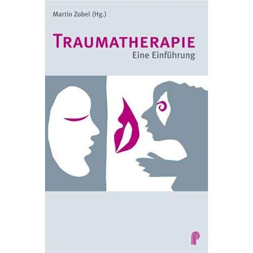 Martin Zobel - Traumatherapie: Eine Einführung - Preis vom 01.08.2021 04:46:09 h