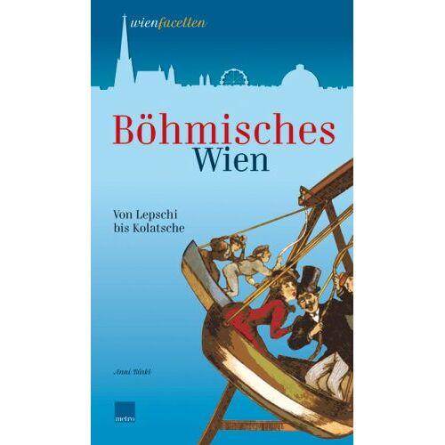 Anni Bürkl - Böhmisches Wien. Von Lepschi bis Kolatsche - Preis vom 20.09.2021 04:52:36 h
