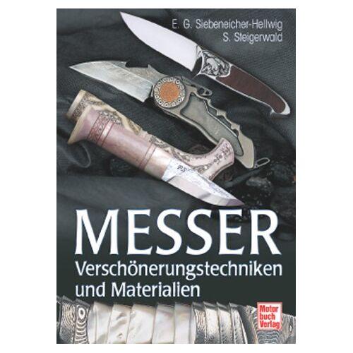 Stefan Steigerwald - Messer: Verschönerungstechniken und Materialien - Preis vom 09.06.2021 04:47:15 h