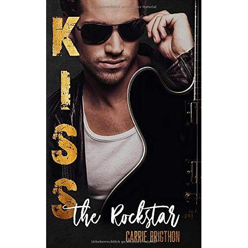 Carrie Brigthon - Kiss the Rockstar (Die Rockstar-Romance-Reihe, Band 1) - Preis vom 22.06.2021 04:48:15 h