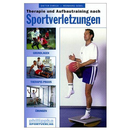 Dieter Ehrich - Therapie und Aufbautraining nach Sportverletzungen: Grundlagen, Therapie-Praxis, Übungen - Preis vom 23.09.2021 04:56:55 h