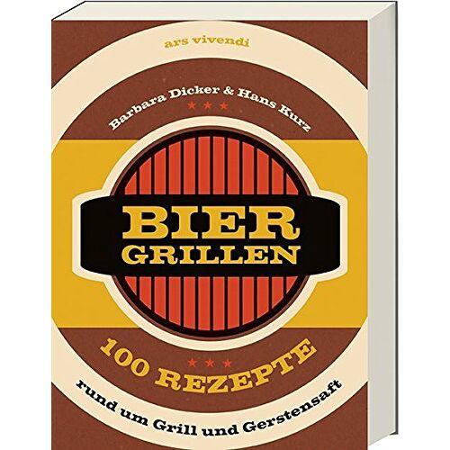 Barbara Dicker - Biergrillen - 100 Rezepte rund um Grill und Gerstensaft - Preis vom 17.06.2021 04:48:08 h