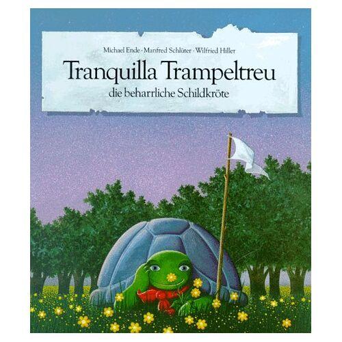 Michael Ende - Tranquilla Trampeltreu die beharrliche Schildkröte - Preis vom 17.06.2021 04:48:08 h