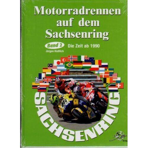 Jürgen Kiesslich - Motorradrennen auf dem Sachsenring. Band 2: Die Zeit nach 1990 - Preis vom 16.06.2021 04:47:02 h