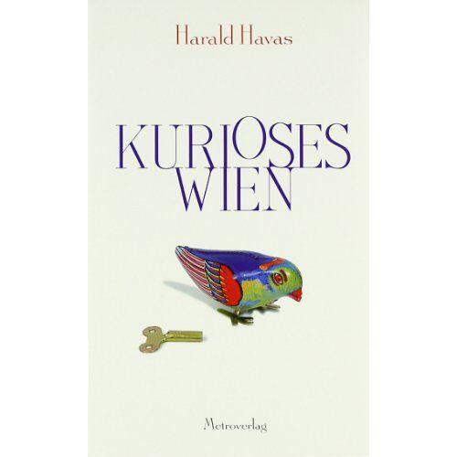 Harald Havas - Kurioses Wien - Preis vom 11.06.2021 04:46:58 h