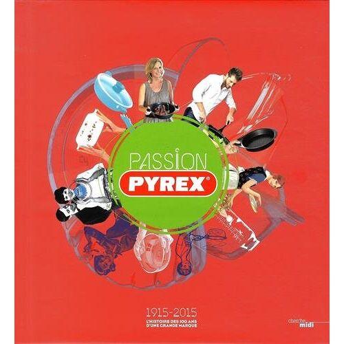 Astrid Eliard - Passion Pyrex - Preis vom 22.07.2021 04:48:11 h